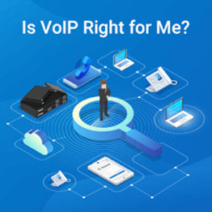 Is Voip Right for Me_yeastar